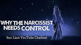 Why The Narcissist Needs Control