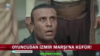 İzmir Marşına küfür eden oyuncu diziden kovuldu