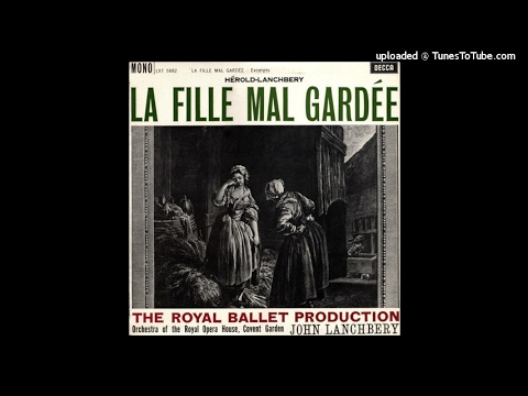 John Lanchbery (after Hérold) : La Fille Mal Gardée, Selections From Act I Of The Ballet (1959)