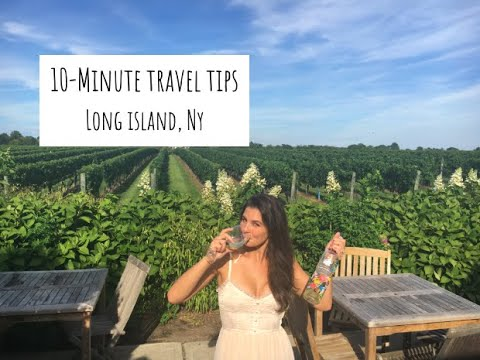 10-Minute Travel Tips: Long Island