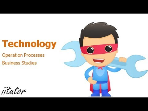 √ Operations Processes: Technology | Business Studies | iitutor