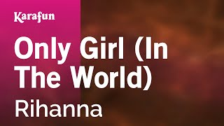 Karaoke Only Girl (In The World) - Rihanna *