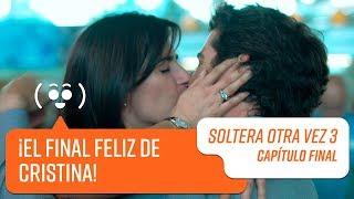 El final feliz de Cristina | Soltera Otra Vez 3 | Capítulo Final