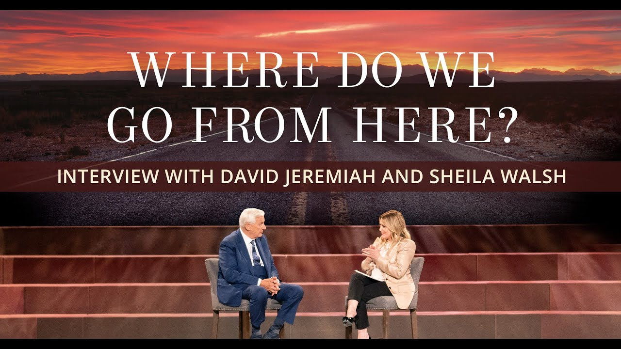 Where Do We Go From Here? | Interview with Dr. David Jeremiah