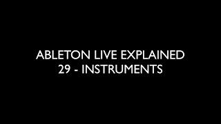 29 INSTRUMENTS - ABLETON LIVE EXPLAINED