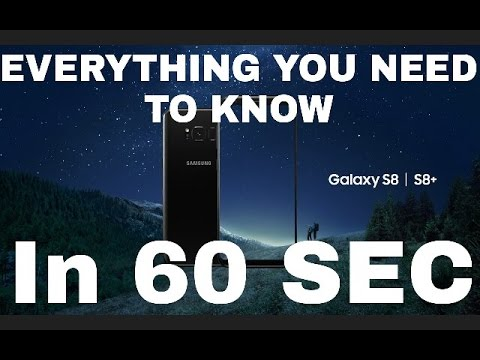 Everything About The Samsung Galaxy S8 In 60 SEC !