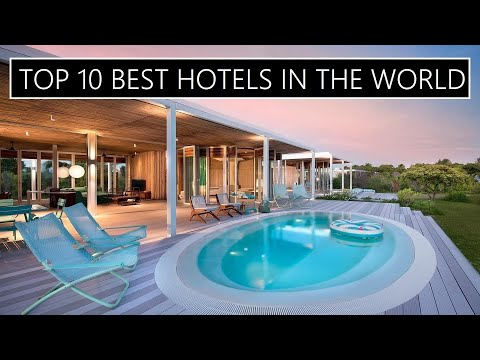 Top 10 best luxury hotels in the world