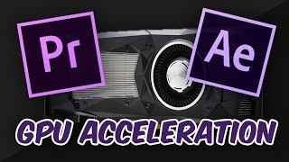 GPU Acceleration In Premiere Pro and After Effects 2017!