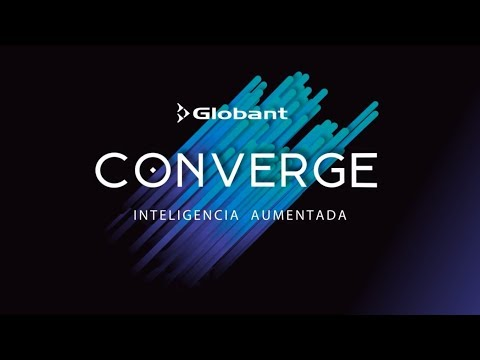CONVERGE 2018 Buenos Aires - Globant -  Live Streaming