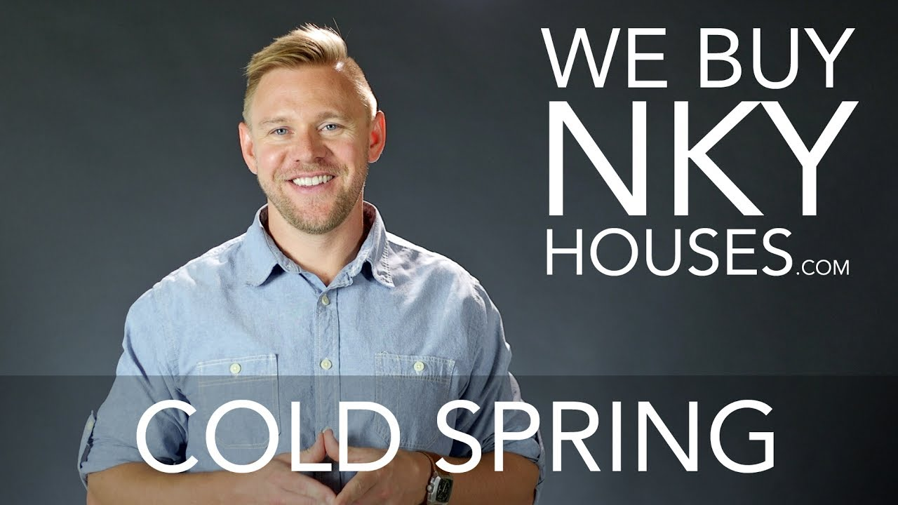 We Buy Houses in Cold Spring KY - CALL 859.412.1940 - Sell Your Cold Spring House Fast For Cash
