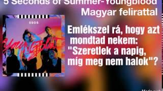 5 Seconds of Summer - Youngblood (magyar felirattal)