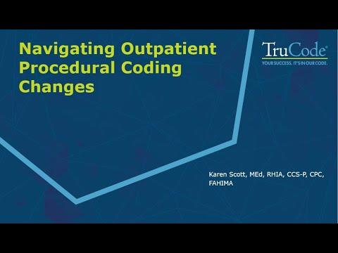 Navigating Outpatient Procedural Coding Changes