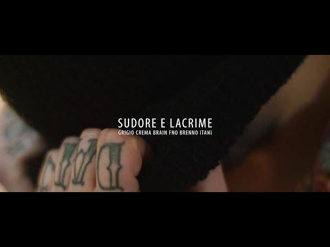 Grigio Crema - Sudore E Lacrime Feat. Brain FNO & Brenno Itani