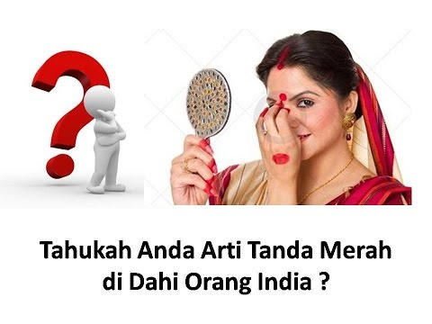 Tahukah Anda Arti Tanda Merah di Dahi Orang India ? Mp3