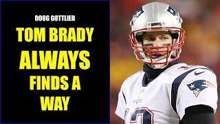 Doug Gottlieb: Tom Brady ALWAYS Finds a Way