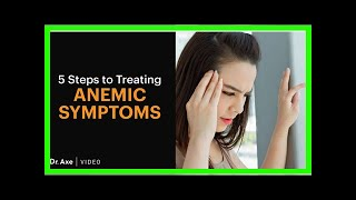5 Natural Treatments for Anemia Symptoms thumbnail