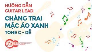 Tự học Guitar Lead #3 | Hướng dẫn chơi GUITAR LEAD bài chàng trai mặc áo xanh
