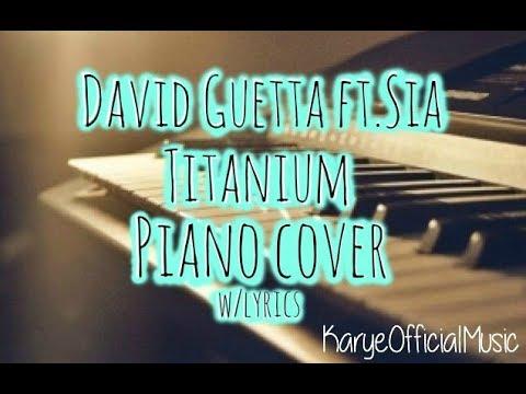 David Guetta Fta Titanium With Lyrics Piano Cover