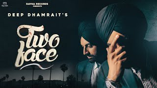 Two Face : Deep Dhamrait (Official Video)   Rayna Records   Latest Punjabi Songs 2020