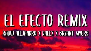 Rauw Alejandro - El Efecto (Remix) (Letra) ft. Bryant Myers, Lyanno, Chencho Corleone, Dalex, Kevvo.mp3