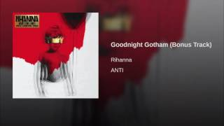 Rihanna - Goodnight Gotham (Bonus Track) (Audio)