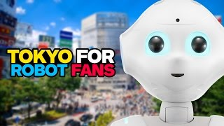 6 Things Every Robot Fan Needs To Do in Tokyo