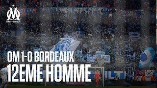 OM 1-0 Bordeaux la victoire vue des tribunes  12EME HOMME