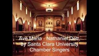 Ave Maria - Nathaniel Dett, by Santa Clara University Chamber Singer