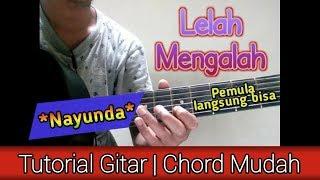 (Chord Mudah) LELAH MENGALAH - NAYUNDA | Tutorial Gitar Untuk Pemula