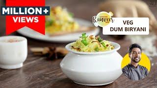 Veg Dum Biryani | वेज दम बिरयानी | Vegetable Dum Biryani recipe in hindi | Chef Ranveer Brar