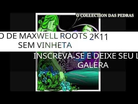 MELO DE MAXWELL ROOTS 2K11 SEM VINHETA  ( THE GREEN - RUNAWAY TRAIN )