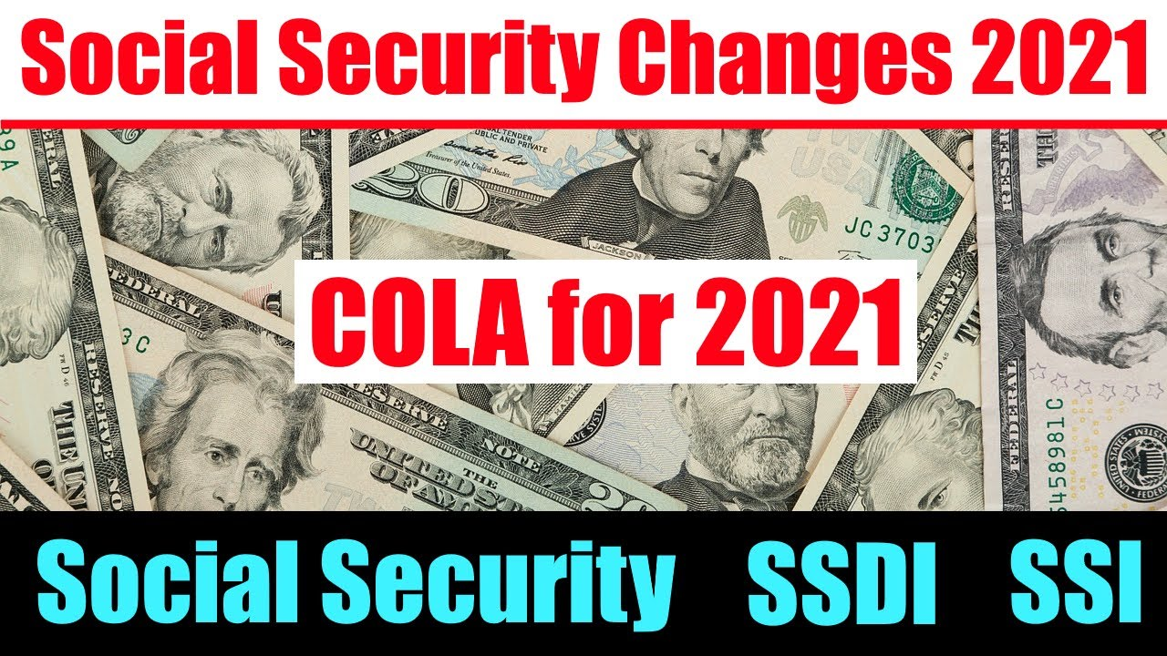 Social Security Changes for 2021   SSA COLA Raise, SSDI Increase, SSI Increase