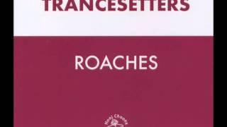 Trancesetters - Roaches