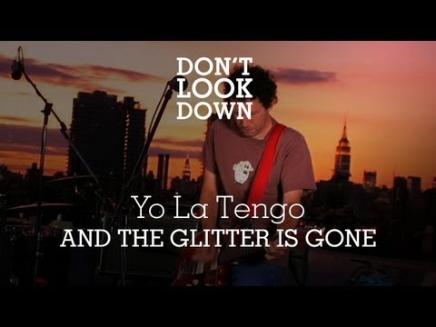 Yo La Tengo - And The Glitter Is Gone - Don't Look Down