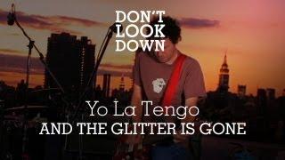 Yo La Tengo - And The Glitter Is Gone - Don't Look Down