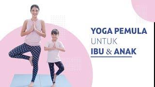 Latihan Yoga Menyenangkan Untuk Ibu dan Anak Pemula