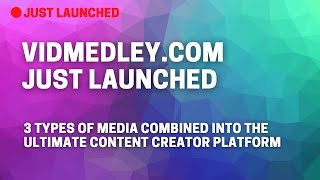 VidMedley Upload & Import Your Videos, MP3 Or Image Files Free, YouTube Alternative