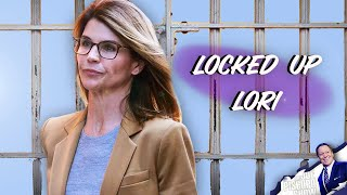 LOCKED UP LORI LOUGHLIN...