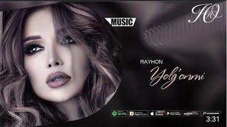 Скачать Rayhon Yolg Onmu Райхон Ёлгонму Music Version