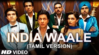 India Waale Video Song (Tamil Version) | Happy New Year | Shah Rukh Khan, Deepika Padukone, Others