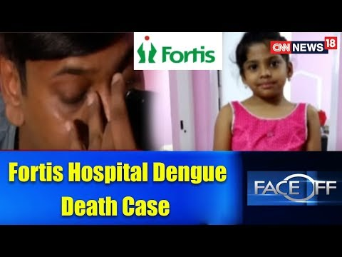 Fortis Hospital Dengue Death Case | Corruption in Private Hospitals in India | Face Off@9
