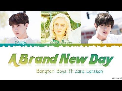BTS (방탄소년단) - 'A Brand New Day' (ft. Zara Larsson) Lyrics [Color Coded Han_Rom_Eng] #BTSWORLD_OST