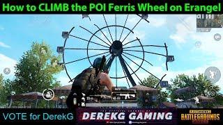 How to CLIMB the POI Ferris Wheel on Erangel!! PUBG Mobile Tutorial with DerekG