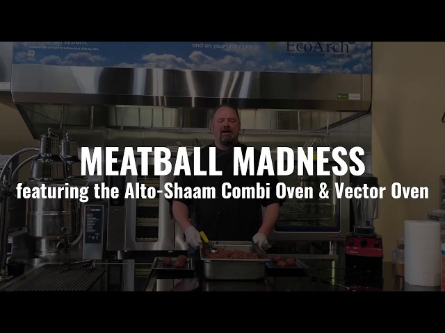 Meatball Madness featuring Alto-Shaam Combi & Vector Ovens