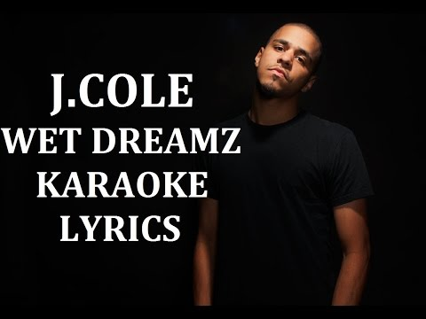 J. COLE - WET DREAMZ KARAOKE VERSION LYRICS
