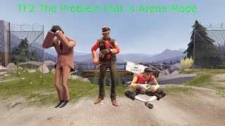 [TF2] The issue with Arena Mode (A matchmaking chance?)
