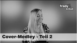 Fredy Pi. & Heidi - Teil 2 - Cover Medley (unplugged) - 2020