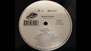 M.C. Major - Show Me The Way