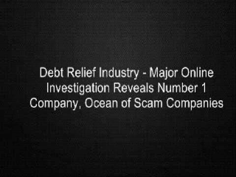 debt-relief-industry---major-online-investigation-reveals-number-1-company,-ocean-of-scam-companies