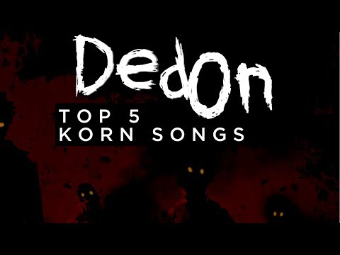 Ded On: Favorite Korn Songs
